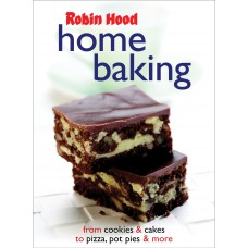 Robin Hood Home Baking: From Cookies and Cakes, to Pizza, Pot Pies and More