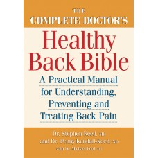 The Complete Doctor's Healthy Back Bible: A Practical Manual for Understanding, Preventing and Treating Back Pain