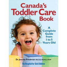Canada's Toddler Care Book: A Complete Guide from 1 Year to 5 Years Old