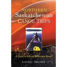 Northern Saskatchewan Canoe Trips: A Guide to 15 Wilderness Rivers