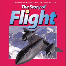 The Story of Flight: from the Smithsonian National Air and Space Museum