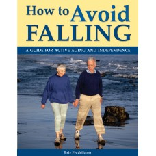 How to Avoid Falling: A Guide for Active Aging and Independence