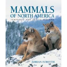 Mammals of North America: Temperate and Arctic Regions