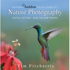 National Audubon Society Guide to Nature Photography: Digital Edition