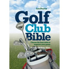 Golf Club Bible: Choose the best clubs to improve your game