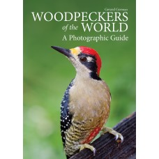 Woodpeckers of the World: A Photographic Guide