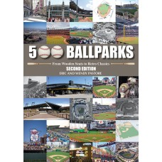 500 Ballparks: From Wooden Seats to Retro Classics