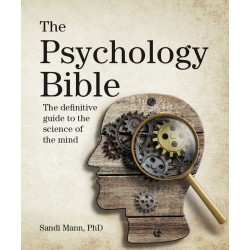 The Psychology Bible: The Definitive Guide to the Science of the Mind