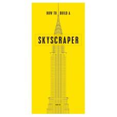How to Build a Skyscraper