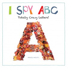 I Spy ABC: Totally Crazy Letters!